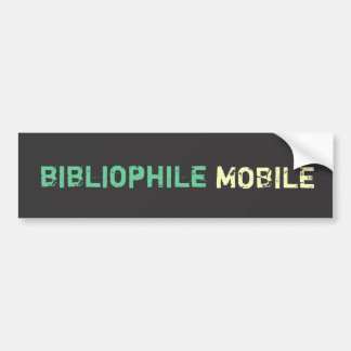 Bibliophile Mobile - Green & Yellow on Gray Grunge Bumper Sticker
