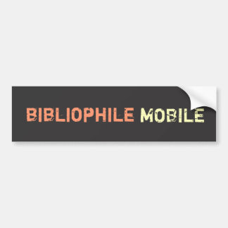 Bibliophile Mobile - Peach & Yellow on Gray Grunge Bumper Sticker
