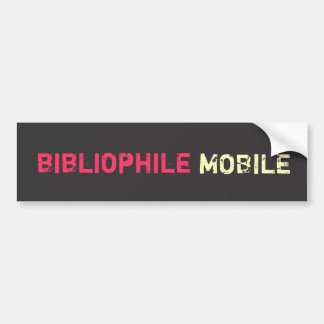 Bibliophile Mobile - Pink & Yellow Gray Grunge Bumper Sticker