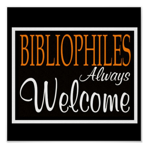 Bibliophiles Always Welcome Poster