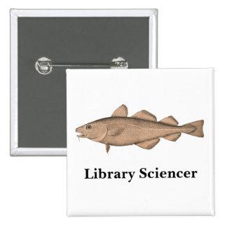 Biblioteca Sciencer con bacalao: Botón cuadrado Pin