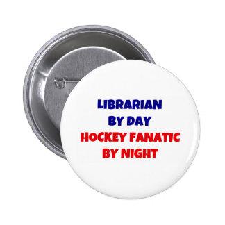 Bibliotecario del fanático del hockey del día por  pin redondo de 2 pulgadas