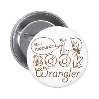 Bibliotecario divertido del vaquero del libro pin redondo de 2 pulgadas