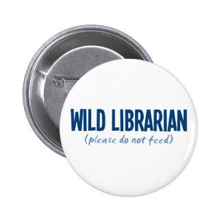 Bibliotecario salvaje - no alimente por favor pin redondo 5 cm