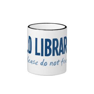 Bibliotecario salvaje - no alimente por favor taza
