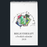 "Bibliotherapy: A Bookish Calendar<br><div class=""desc"">Here&#39;s my bookish calendar for 2018,  with twelve original illustrations celebrating books and reading!</div>"