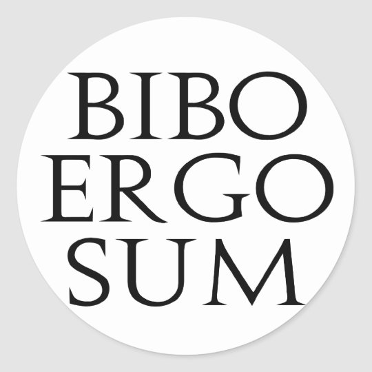 Bibo Ergo Sum Classic Round Sticker