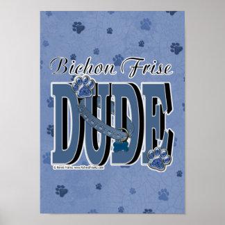 Bichon Frise DUDE Posters