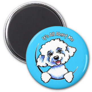 Bichon Frise Its All About Me 2 Inch Round Magnet
