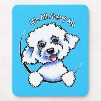 Bichon Frise Its All About Me Mouse Pad