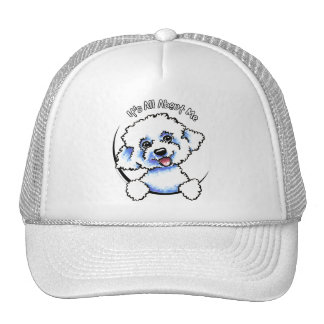 Bichon Frise Its All About Me Trucker Hat