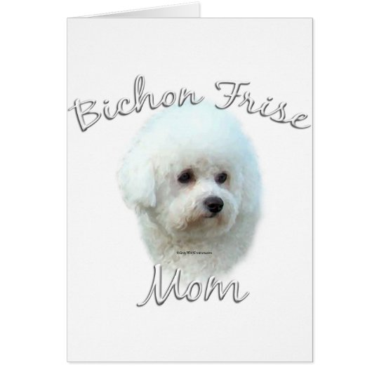Bichon Frise Mom 2 Card