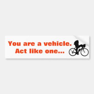 Bici, usted es un vehículo. El acto tiene gusto de Etiqueta De Parachoque