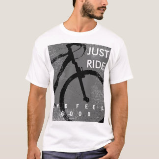 bicycle . biking ride and feel good T-Shirt