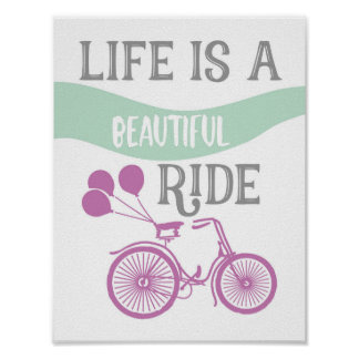 Bicycle Life is a beautiful ride quote Bike Poster