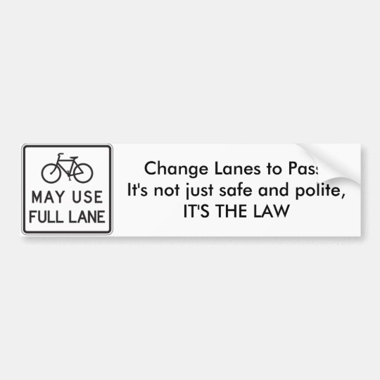 Bicycles May Use Full Lane / Change Lanes to Pass Bumper Sticker
