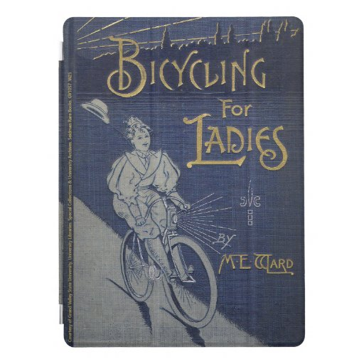 Bicycling for Ladies ~ iPad Cover