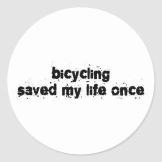 Bicycling Saved My Life Once Classic Round Sticker