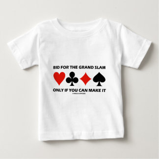 Bid For The Grand Slam Only If You Can Make It Baby T-Shirt