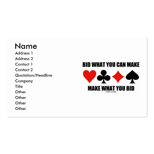 Bid What You Can Make Make What You Bid (Bridge) Business Card Template