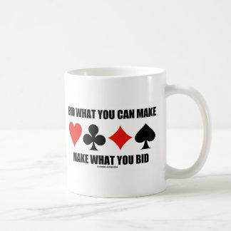 Bid What You Can Make Make What You Bid (Bridge) Coffee Mug