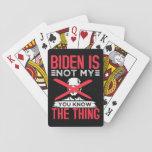 Biden Not My Playing Cards