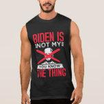 Biden Not My Sleeveless Shirt