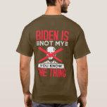 Biden Not My T-Shirt