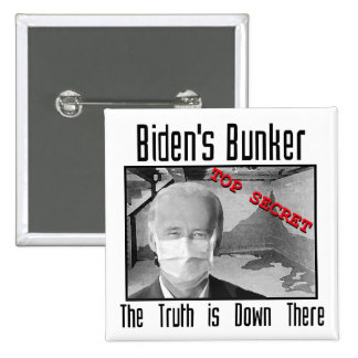 Biden s Bunker The truth is down there Buttons