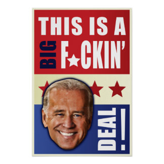 Biden - This is a big F'n Deal! Poster