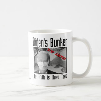 Biden's Bunker:  The truth is down there. Coffee Mug