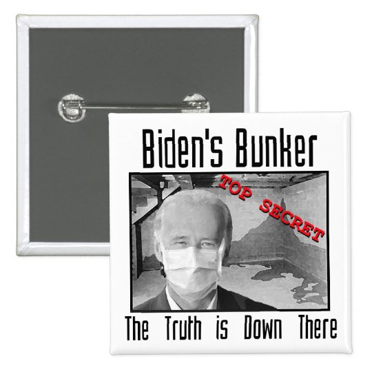Biden's Bunker:  The truth is down there. Pinback Button