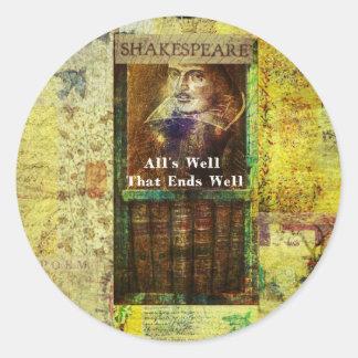 Bien está lo que bien acaba - cita de Shakespeare Pegatina Redonda