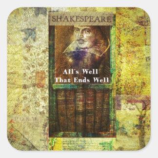 Bien está lo que bien acaba - cita de Shakespeare Pegatina Cuadrada