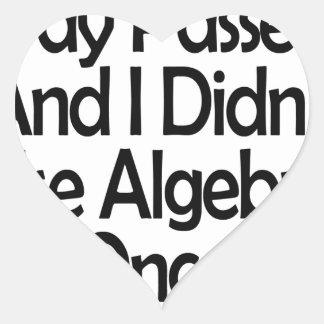 Bien, otro día pasajero y yo no utilizamos álgebra pegatina en forma de corazón