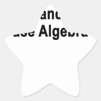Bien, otro día pasajero y yo no utilizamos álgebra pegatina en forma de estrella