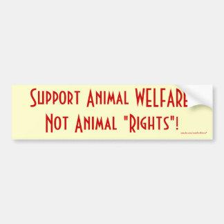 """¡BIENESTAR animal de la ayuda, las """"derechas no an Etiqueta De Parachoque"""