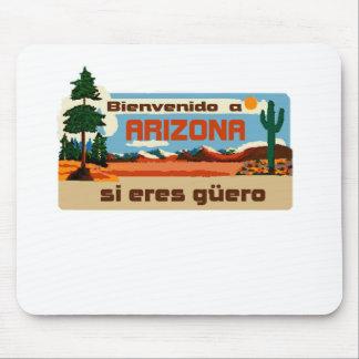 Bienvenido a  Arizona si eres guero  2Gio Mouse Pad