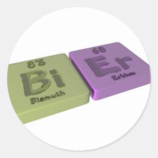 Bier as Bi Bismuth and Er Erbium Classic Round Sticker