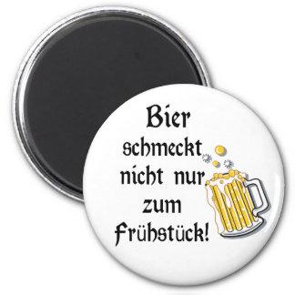 Bier schmeckt nicht nur zum Frühstück! Magnets