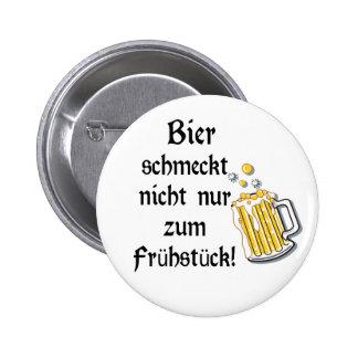 Bier schmeckt nicht nur zum Frühstück! Pinback Button