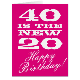 Big 40th Birthday card for women 40 is the new 20
