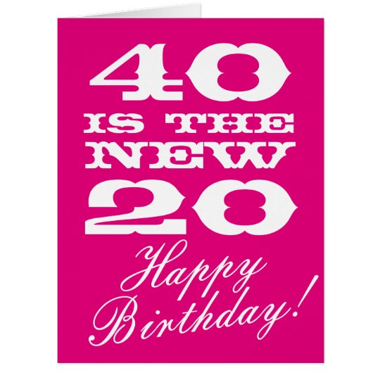 Big 40th birthday card for women 40 is the new 20 zazzle big 40th birthday card for women 40 is the new 20 bookmarktalkfo Gallery