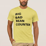 Big Bad Bean Counter - Funny Accountant Name T-Shirt