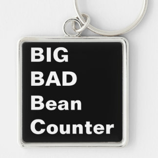 BIG BAD BEANCOUNTER - Humorous Accountant Gift Silver-Colored Square Keychain