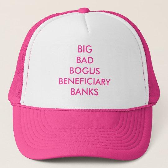 BIG BAD BOGUS BENEFICIARY BANKS -CAP TRUCKER HAT