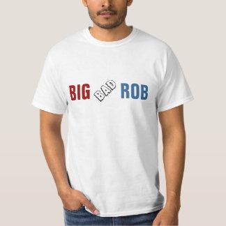 Big bad Rob T-Shirt