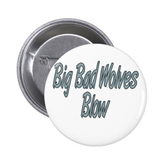 Big Bad Wolves Blow Pinback Buttons