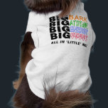"""BIG BARK BIG HEART TEE<br><div class=""""desc"""">Here&#39;s the perfect tee for that &#39;little dog&#39;,  which has a BIG bark,  attitude,  energy,  and heart... .&quot;all in little me!&quot;</div>"""