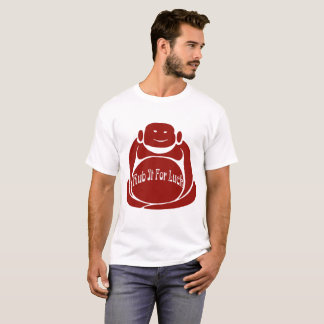 Big Belly, Rub for Luck T-Shirt